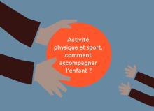 Activité physique et sport, comment accompagner l'enfant ?